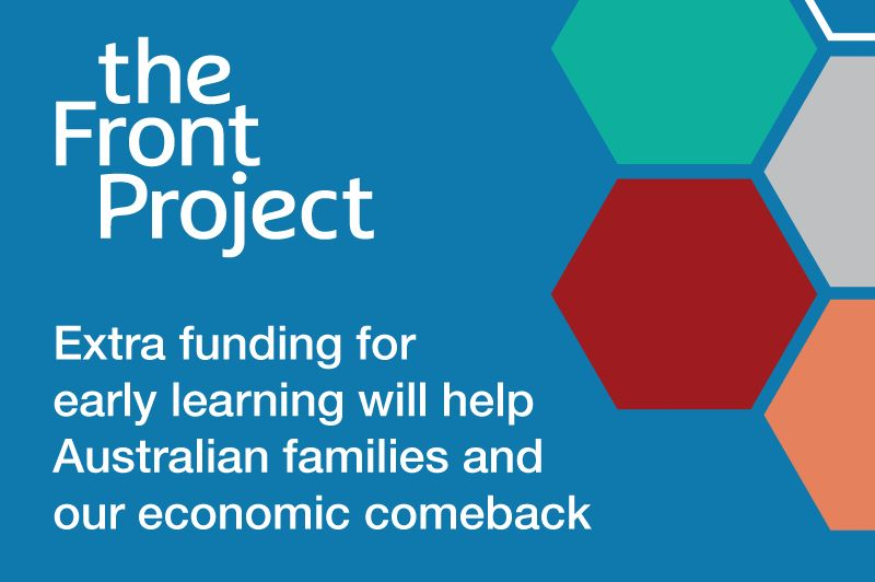Extra funding for early learning will help Australian families and our economic comeback